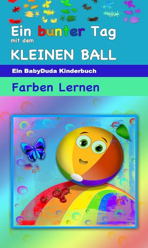 Kindle Kinderbuch - Farben lernen mit dem Kleinen Ball. Interaktives Buch für Kinder